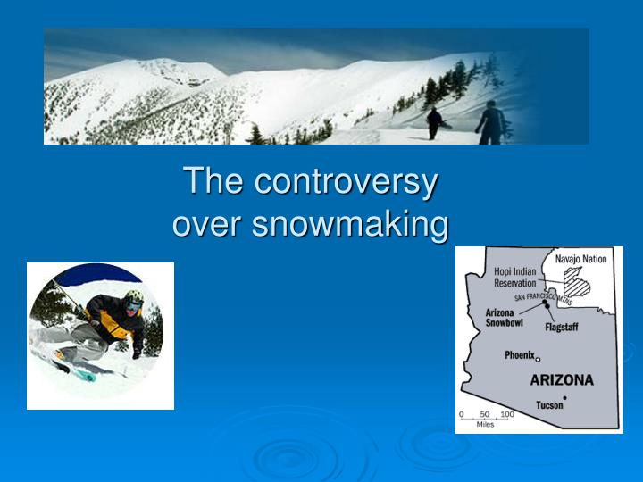 The controversy over snowmaking