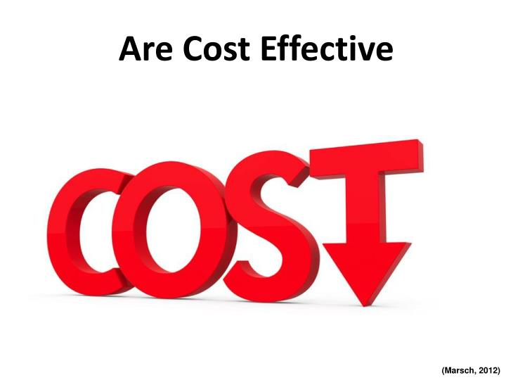 Are Cost Effective