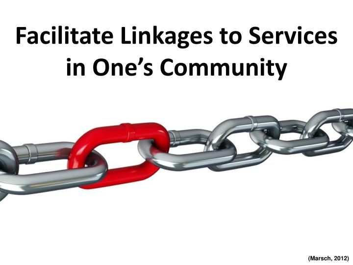 Facilitate Linkages to Services in One's Community