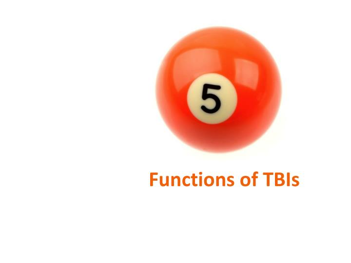 Functions of TBIs