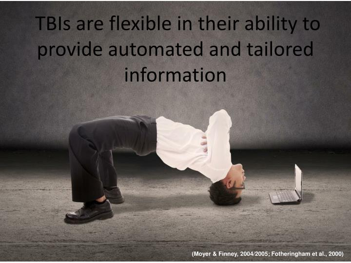 TBIs are flexible in their ability to provide automated and tailored information