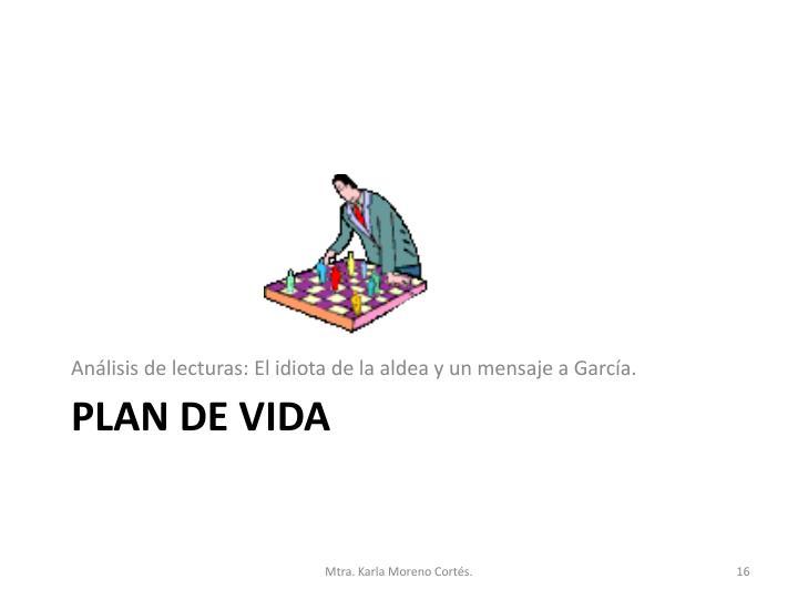 Análisis de lecturas: El idiota de la aldea y un mensaje a García.