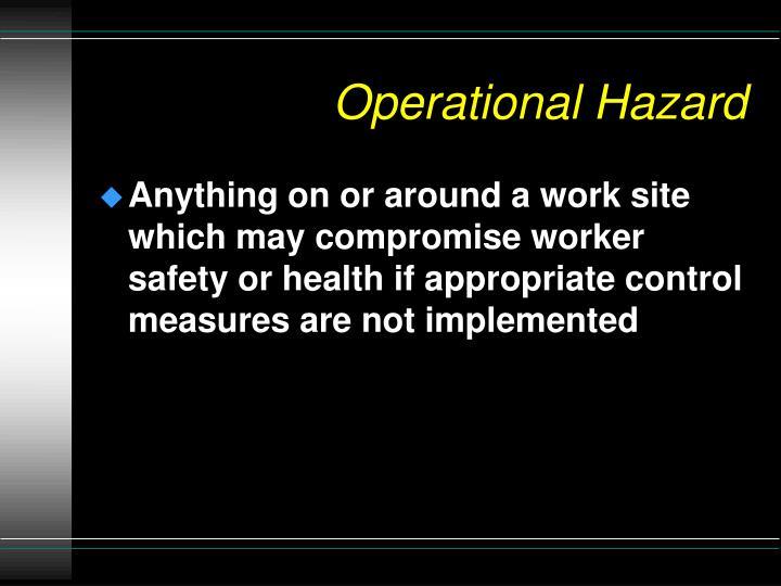 Operational Hazard