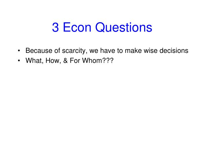 3 Econ Questions