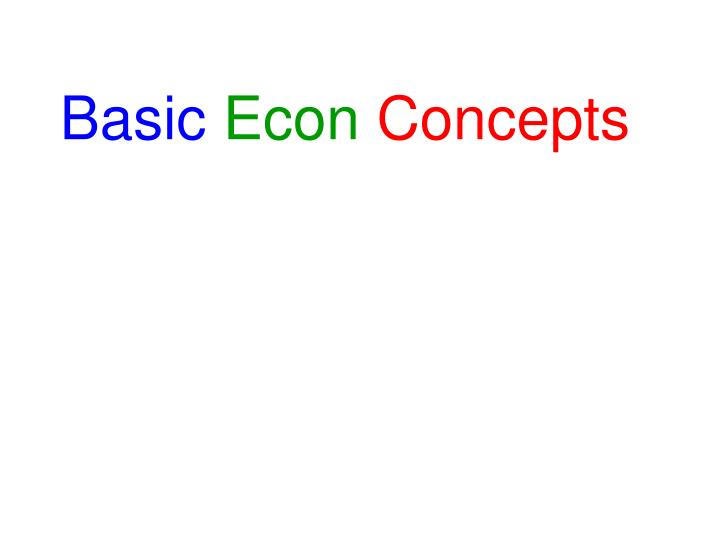 Basic econ concepts