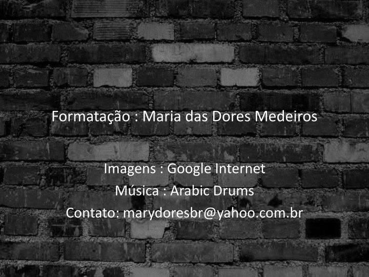 Formatação : Maria das Dores Medeiros