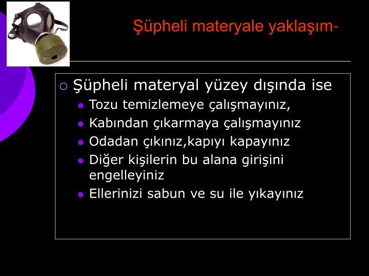 Şüpheli materyale yaklaşım-2