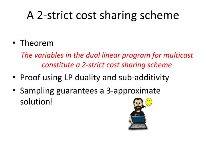 A 2-strict cost sharing scheme