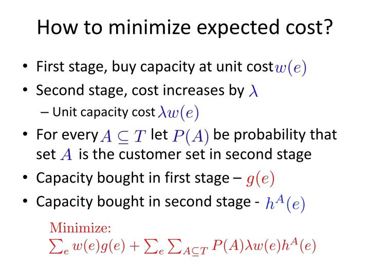 How to minimize expected cost?