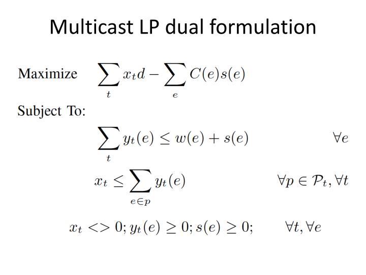 Multicast LP dual formulation