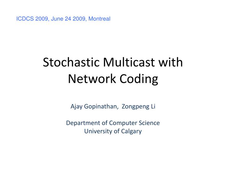 ICDCS 2009, June 24 2009, Montreal