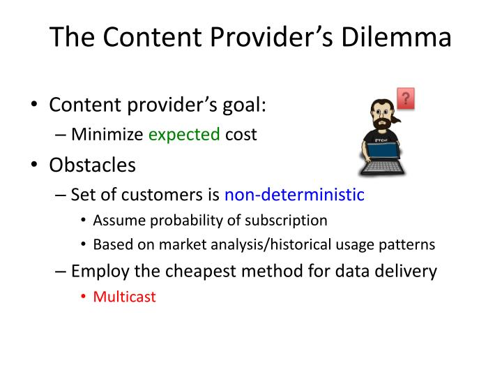 The Content Provider's Dilemma