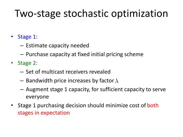 Two-stage stochastic optimization