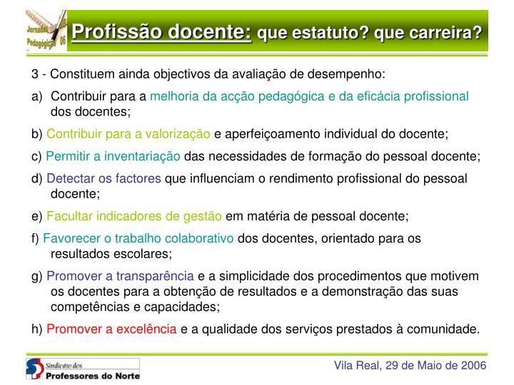 3 - Constituem ainda objectivos da avaliação de desempenho: