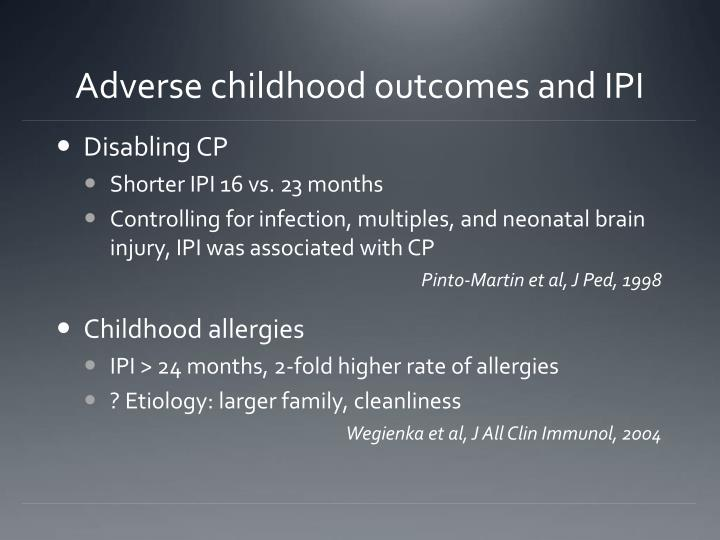 Adverse childhood outcomes and IPI