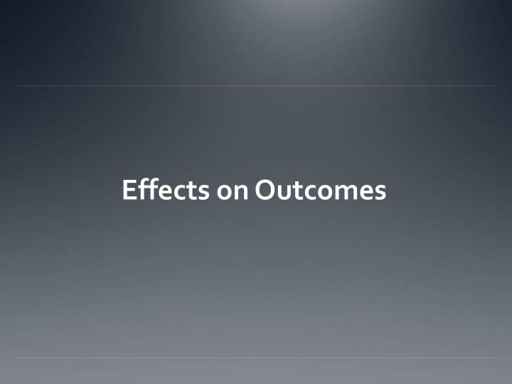 Effects on Outcomes