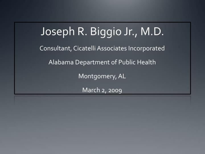 Joseph R. Biggio Jr., M.D.