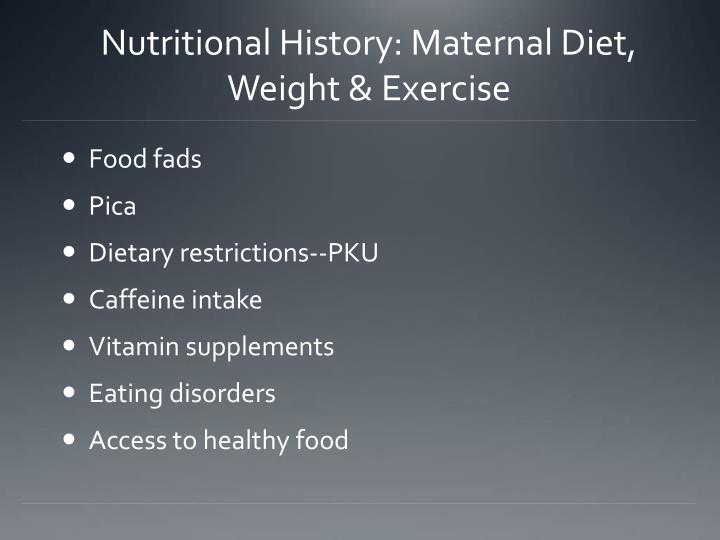 Nutritional History: Maternal Diet,