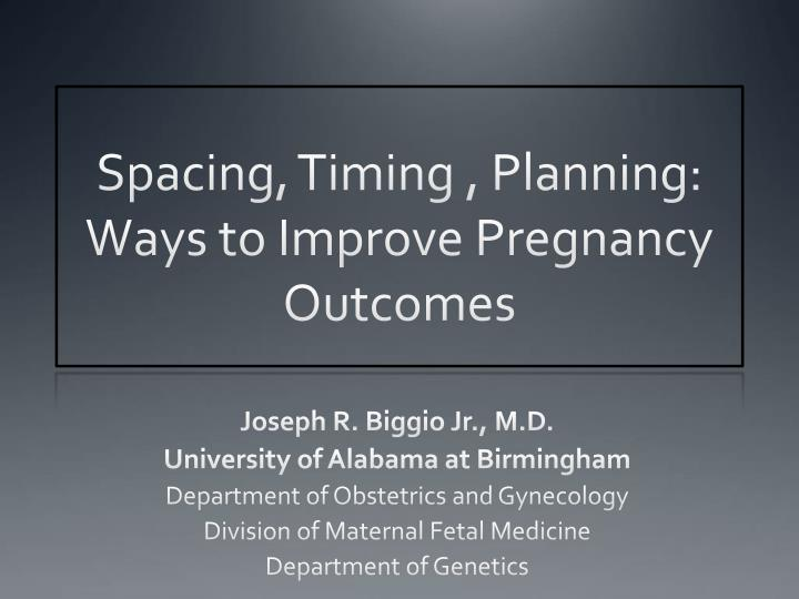 Spacing timing planning ways to improve pregnancy outcomes