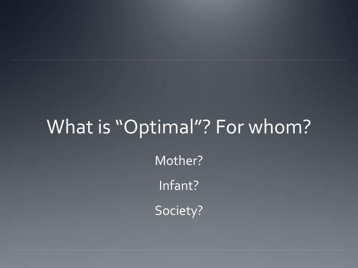 "What is ""Optimal""? For whom?"