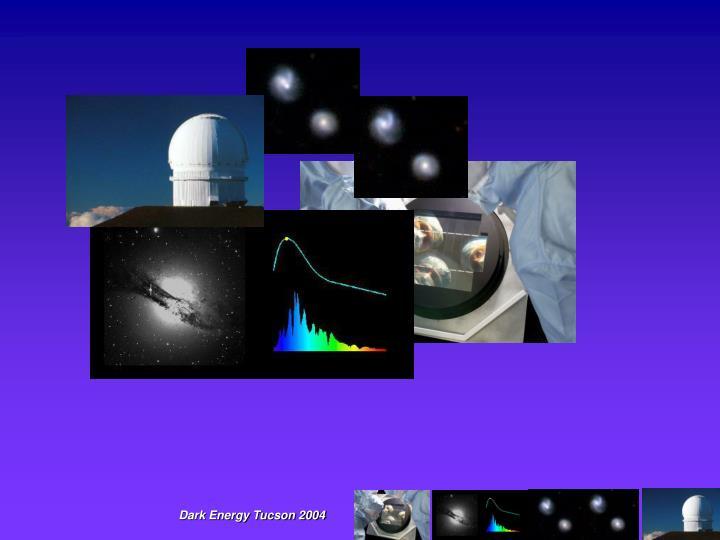 Dark Energy Tucson 2004