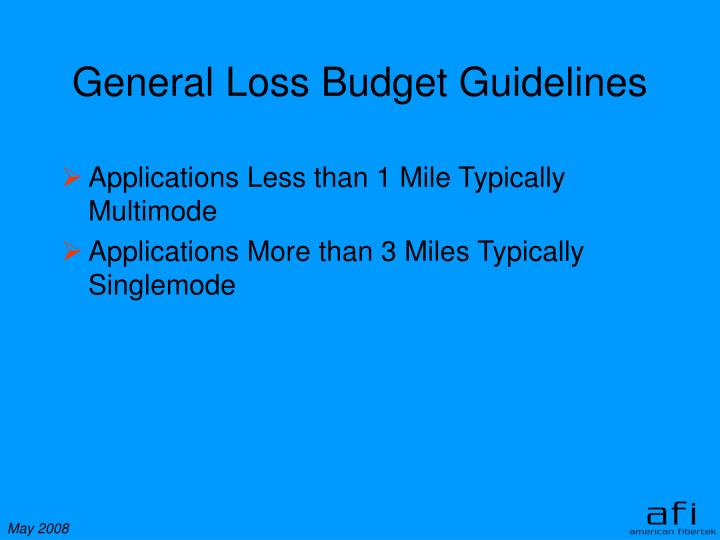 General Loss Budget Guidelines