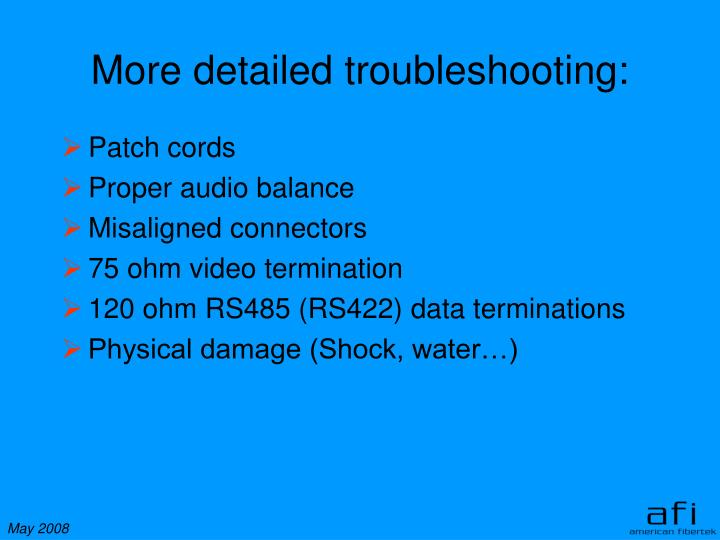 More detailed troubleshooting: