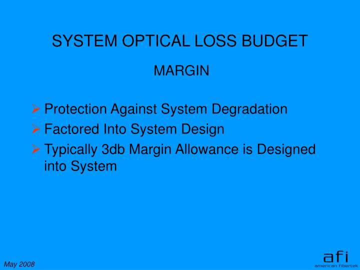 SYSTEM OPTICAL LOSS BUDGET