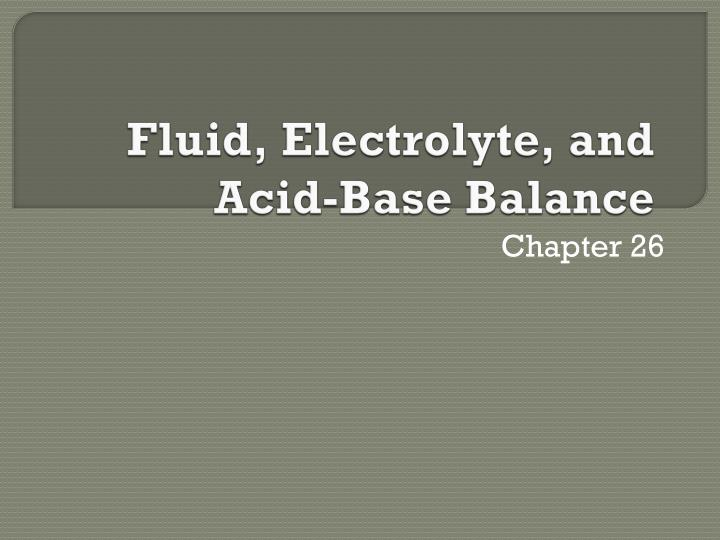 Fluid electrolyte and acid base balance