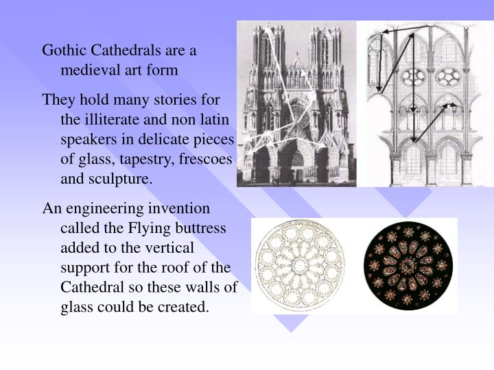 Gothic Cathedrals are a medieval art form