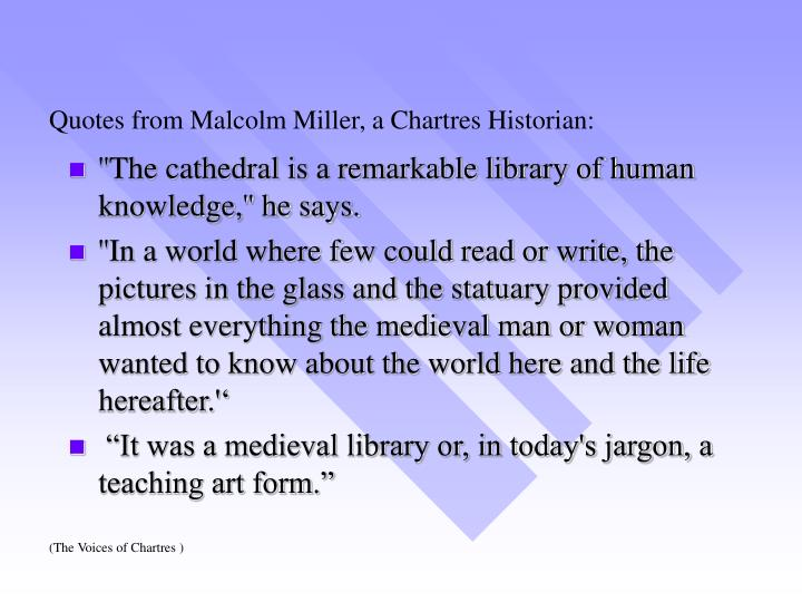 Quotes from Malcolm Miller, a Chartres Historian: