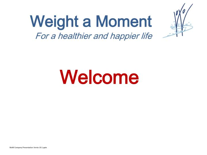 Weight a Moment