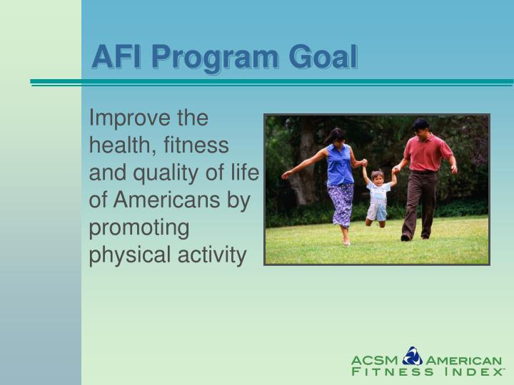 AFI Program Goal