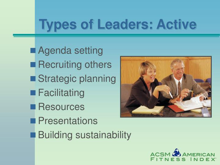 Types of Leaders: Active