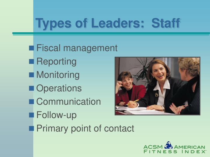 Types of Leaders:  Staff