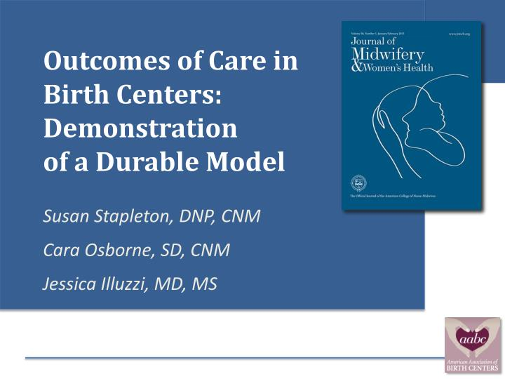 Outcomes of Care in Birth Centers:  Demonstration