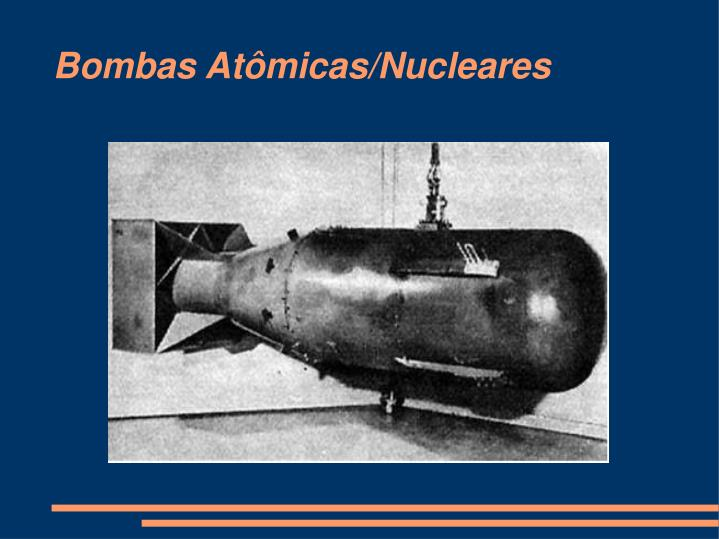 Bombas Atômicas/Nucleares