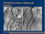 hiroshima antes e depois da bomba
