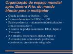 organiza o do espa o mundial ap s guerra fria do mundo bipolar para o multipolar