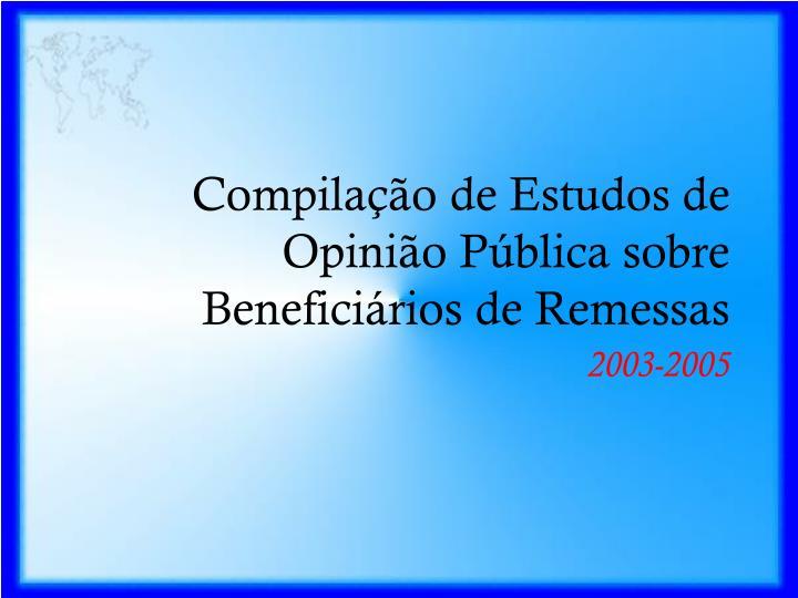 Compilação de Estudos de Opinião Pública sobre Beneficiários de Remessas