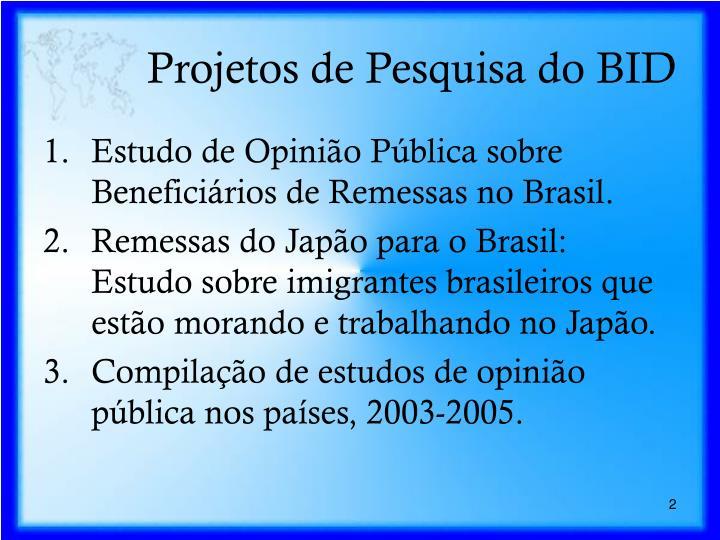 Projetos de Pesquisa do BID