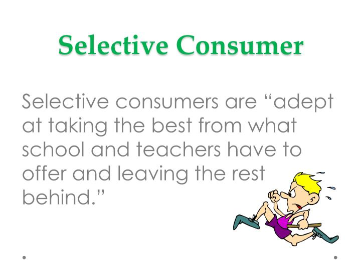 Selective Consumer