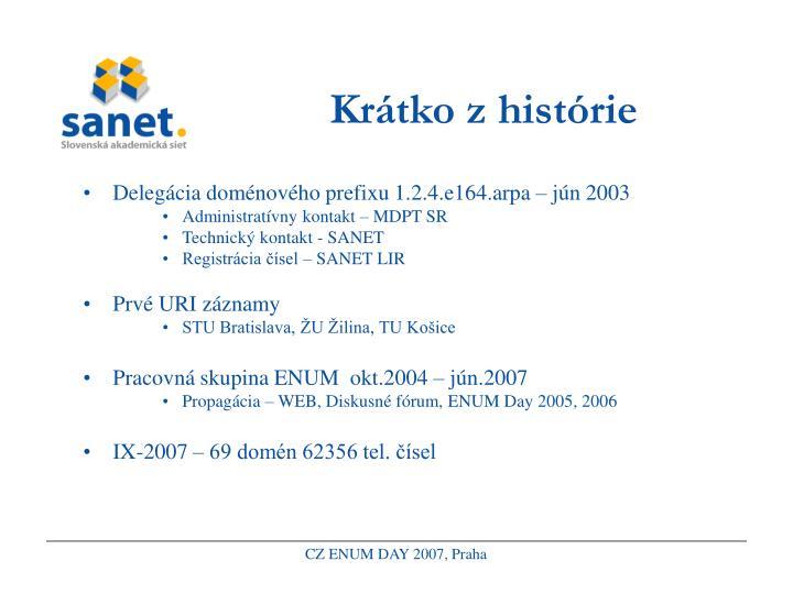 Krátko z histórie
