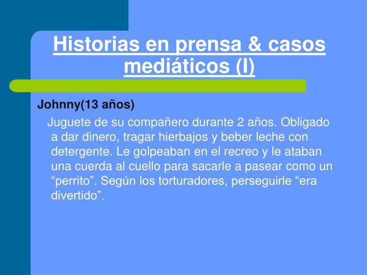 Historias en prensa & casos mediáticos (I)