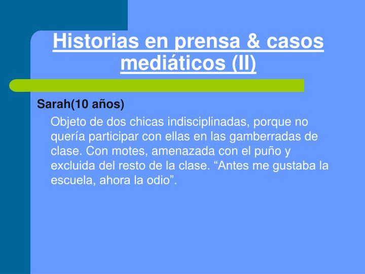 Historias en prensa & casos mediáticos (II)