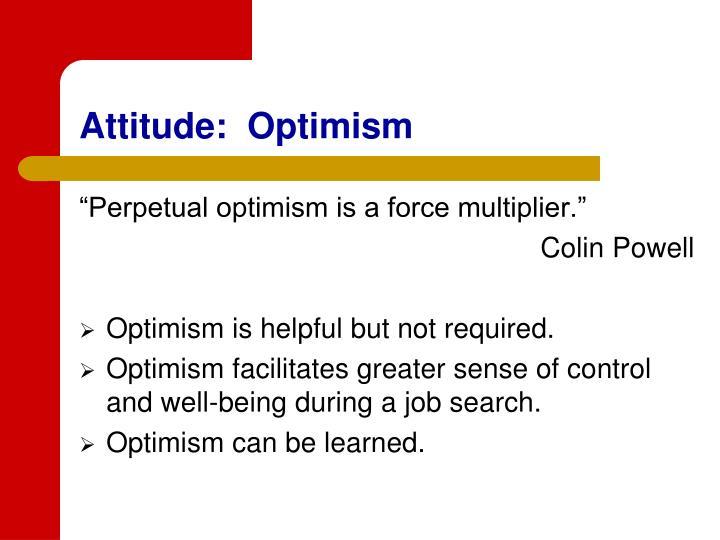 Attitude:  Optimism