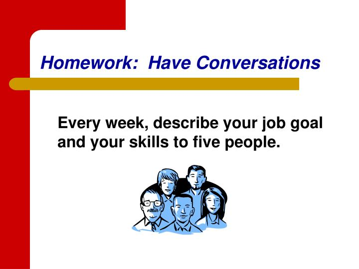 Homework:  Have Conversations