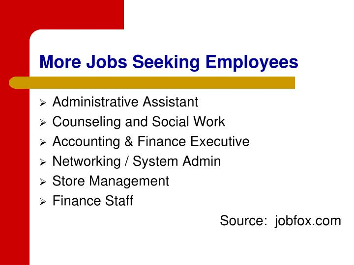 More Jobs Seeking Employees