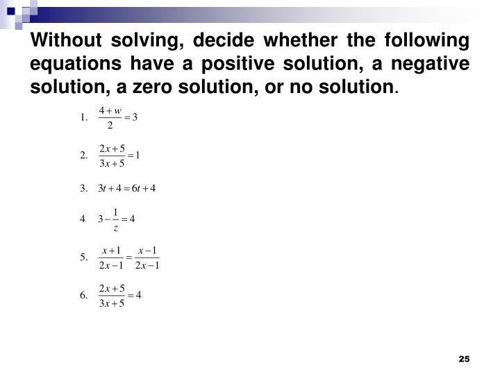 Without solving, decide whether the following equations have a positive solution, a negative solution, a zero solution, or no solution