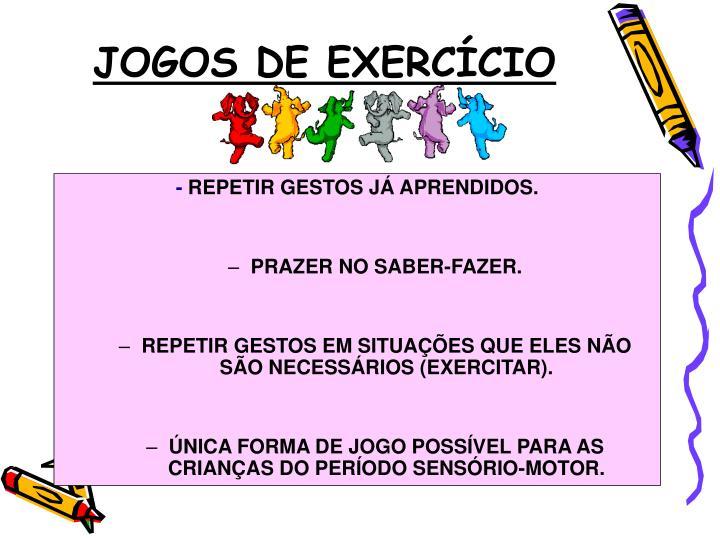JOGOS DE EXERCÍCIO